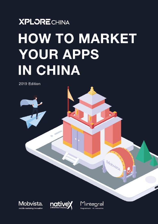 XPLORE CHINA: HOW TO MARKET YOUR APPS IN CHINA (2019 Edition)